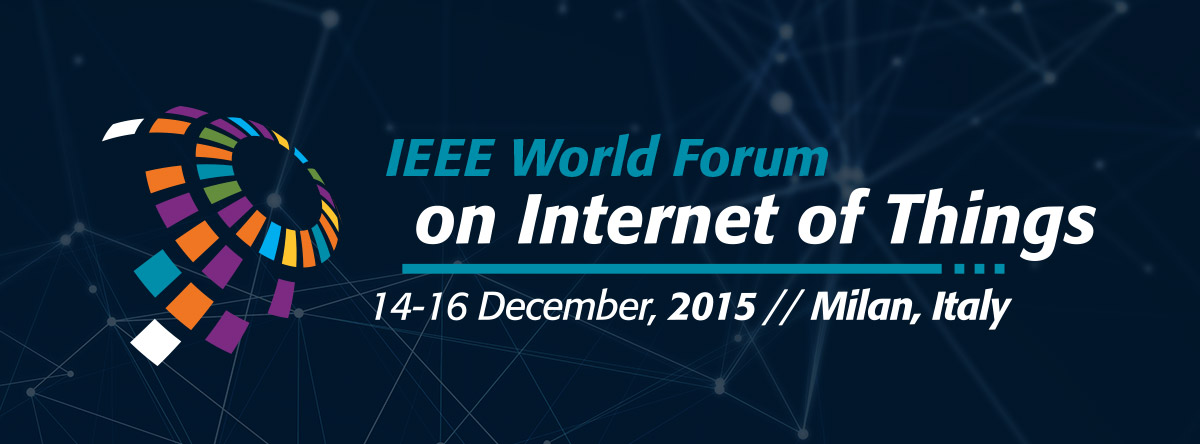 IEEE World Forum on Internet of Things. 14-16 Dec, 2015 in Milan, Italy